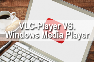 VLC-Player im Vergleich zum Windows Media Player